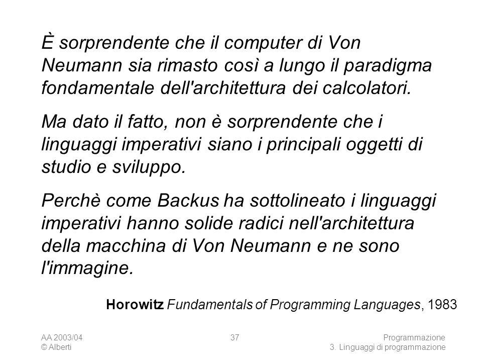 È sorprendente che il computer di Von Neumann sia rimasto così a lungo il paradigma fondamentale dell architettura dei calcolatori.