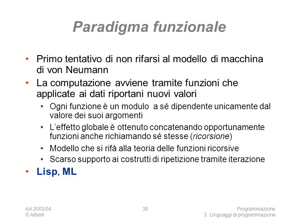 Paradigma funzionale Primo tentativo di non rifarsi al modello di macchina di von Neumann.