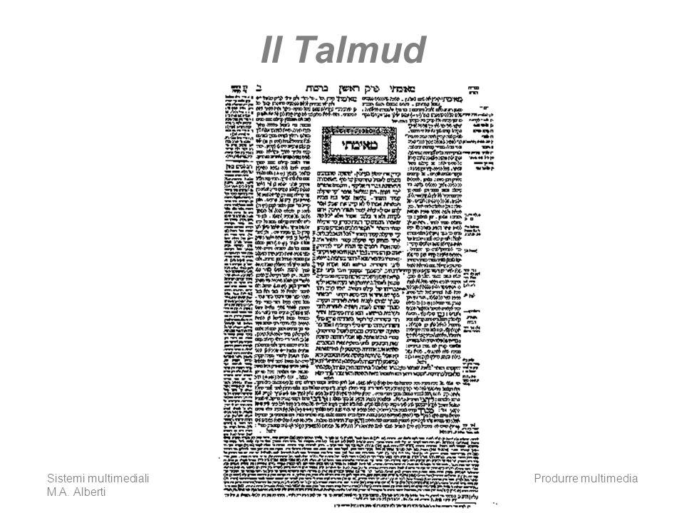 Il Talmud Sistemi multimediali M.A. Alberti Produrre multimedia