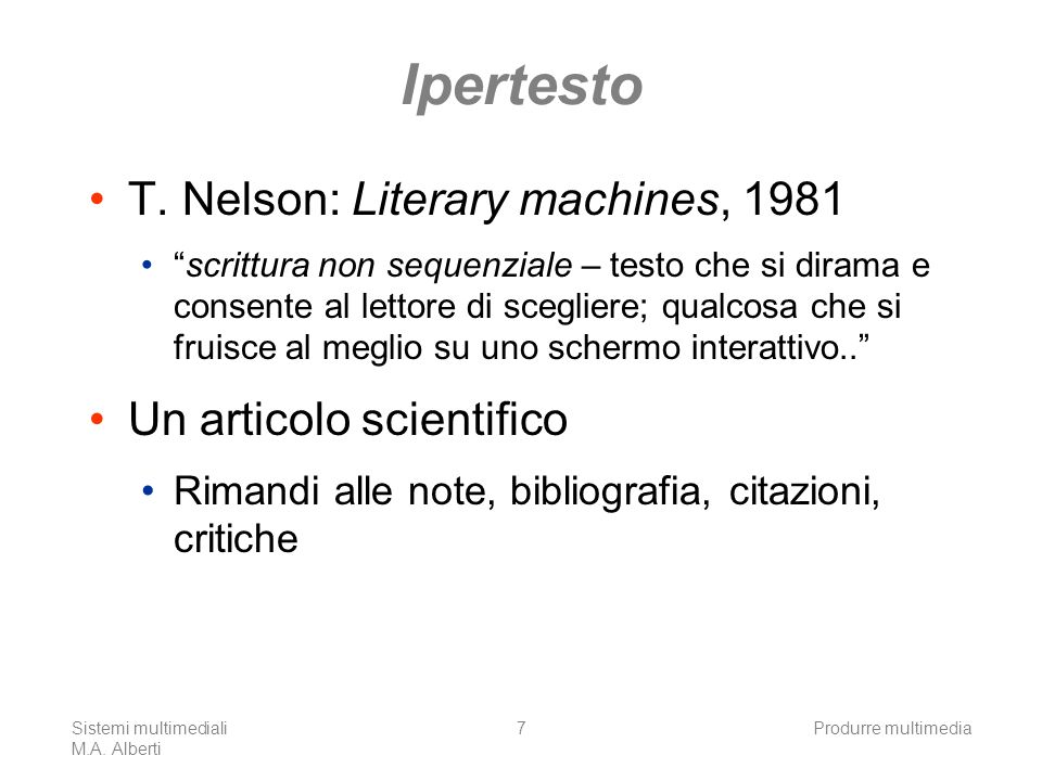Ipertesto T. Nelson: Literary machines, 1981 Un articolo scientifico
