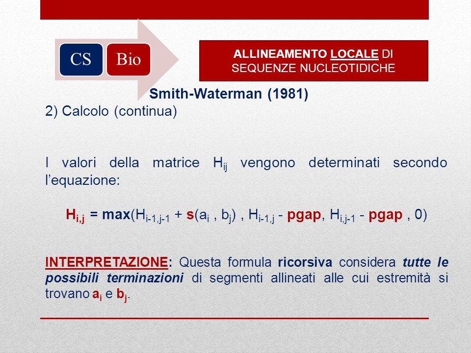 Bio CS Smith-Waterman (1981) 2) Calcolo (continua)