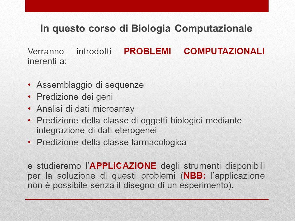 In questo corso di Biologia Computazionale