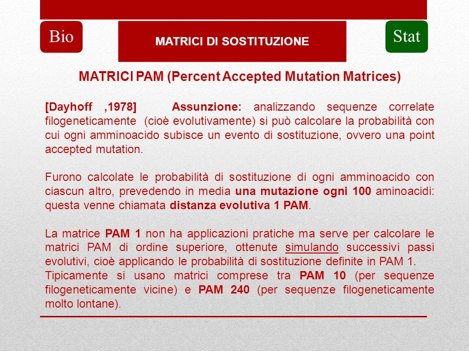 Bio Stat MATRICI PAM (Percent Accepted Mutation Matrices)