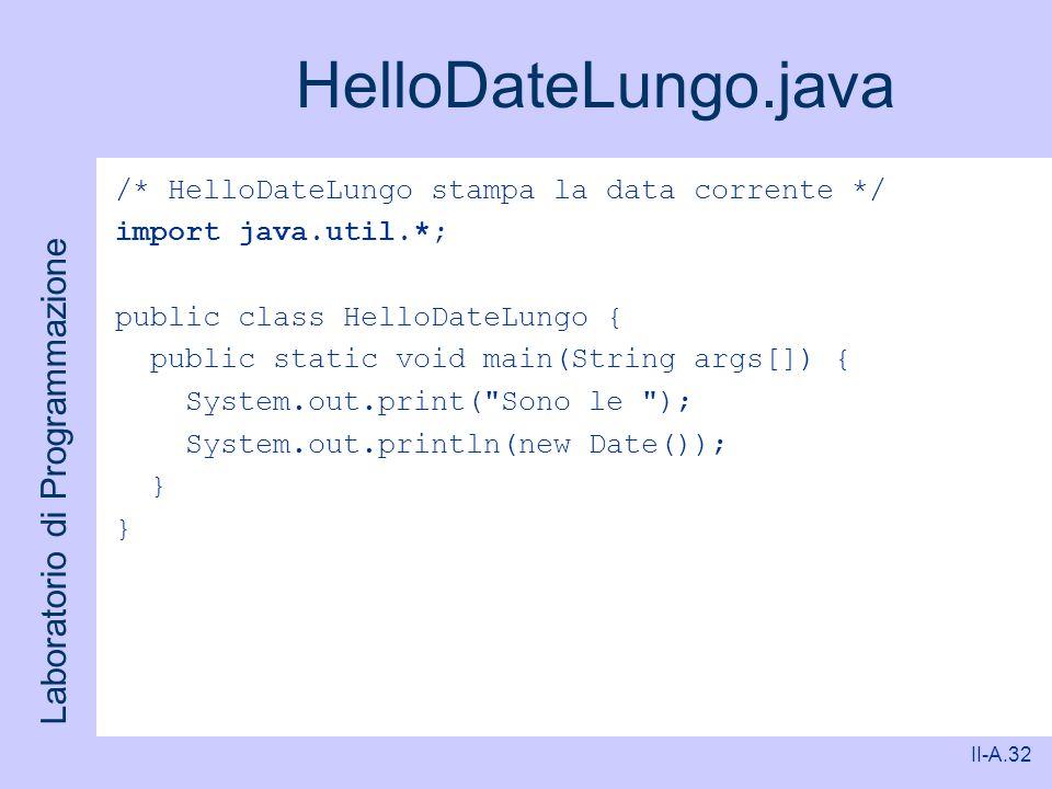 HelloDateLungo.java /* HelloDateLungo stampa la data corrente */