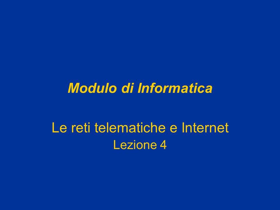 Le reti telematiche e Internet Lezione 4