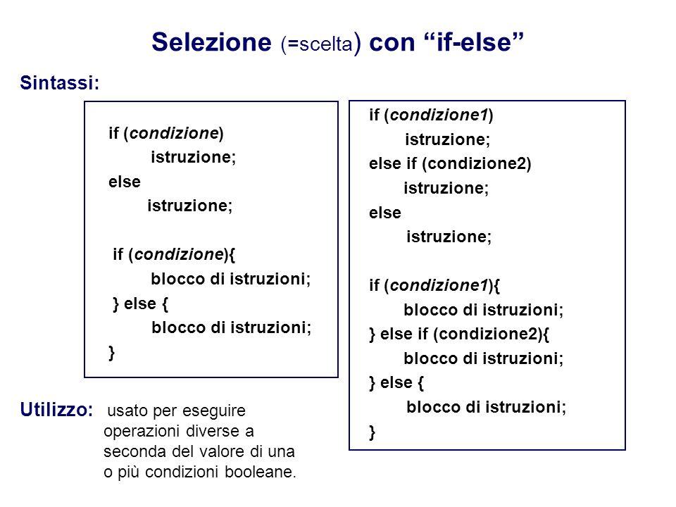 Selezione (=scelta) con if-else