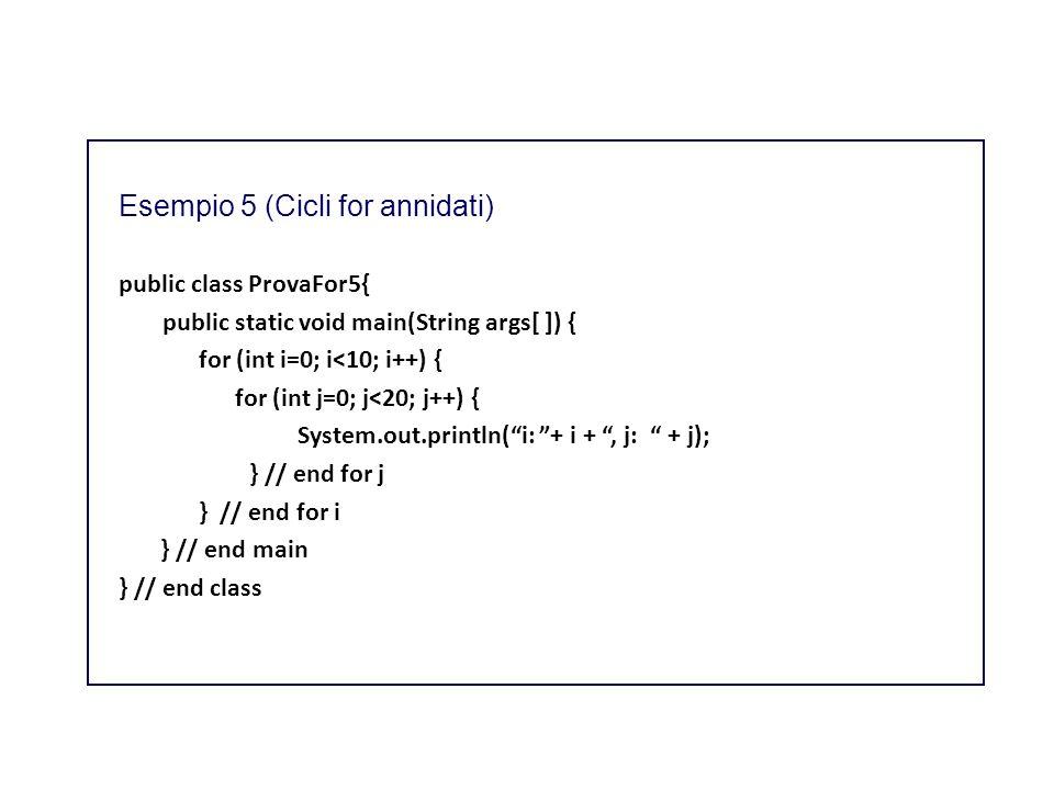 Esempio 5 (Cicli for annidati)
