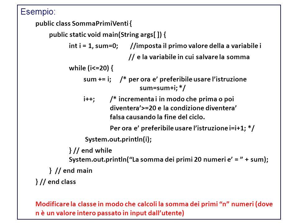 Esempio: public class SommaPrimiVenti {