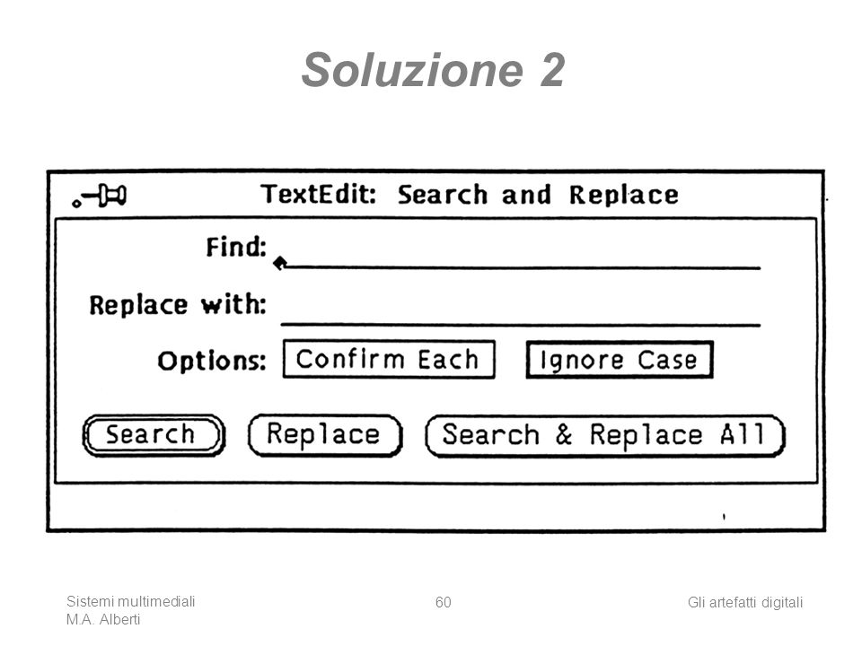 Soluzione 2 Sistemi multimediali M.A. Alberti Gli artefatti digitali