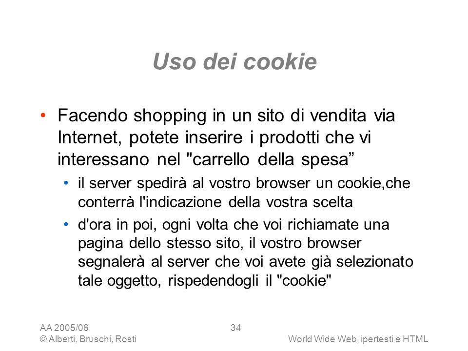 Uso dei cookie Facendo shopping in un sito di vendita via Internet, potete inserire i prodotti che vi interessano nel carrello della spesa