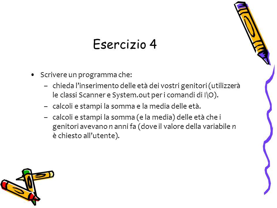 Esercizio 4 Scrivere un programma che: