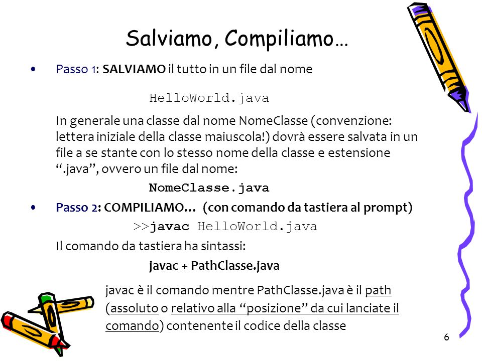 >>javac HelloWorld.java