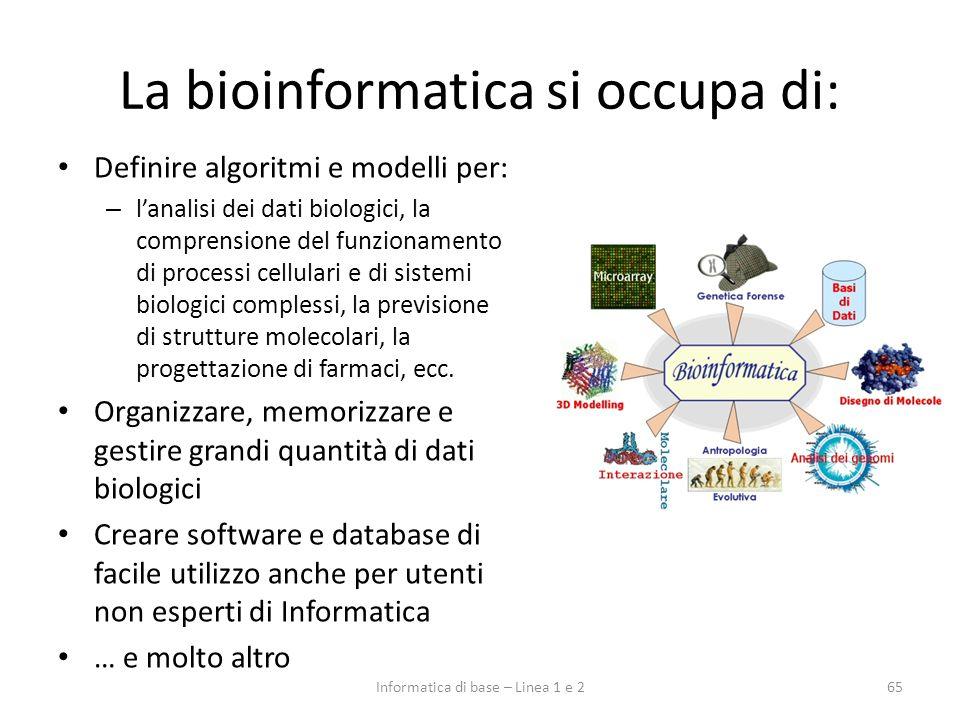 La bioinformatica si occupa di: