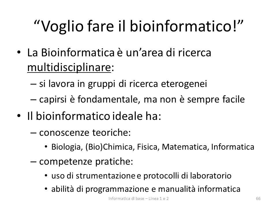 Voglio fare il bioinformatico!