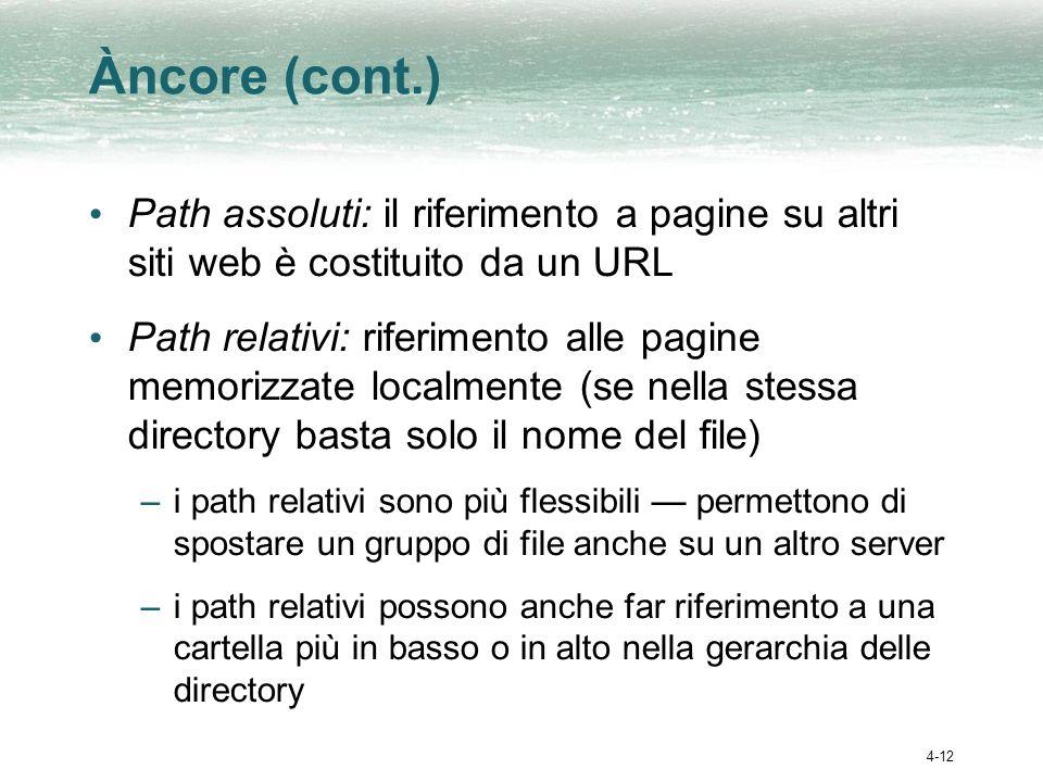 Àncore (cont.) Path assoluti: il riferimento a pagine su altri siti web è costituito da un URL.