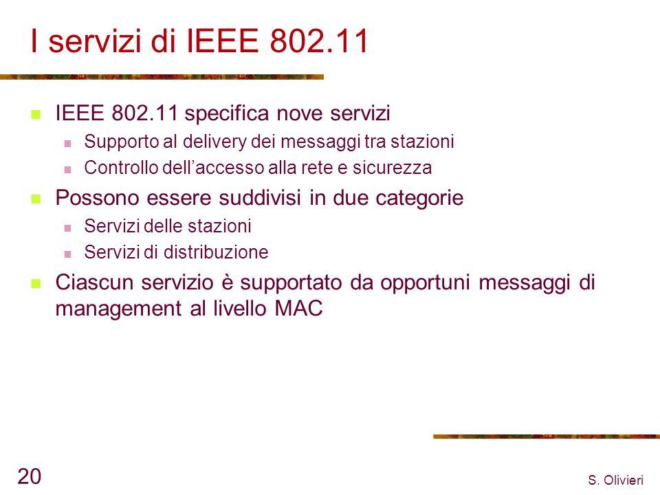 I servizi di IEEE 802.11 IEEE 802.11 specifica nove servizi