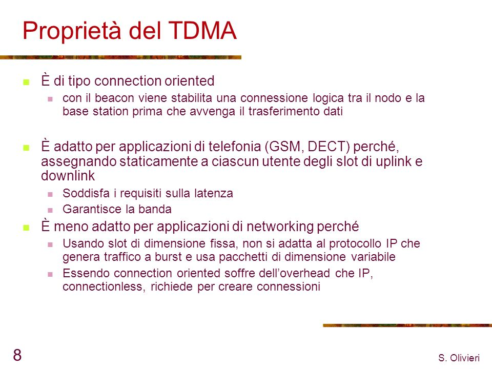 Proprietà del TDMA È di tipo connection oriented