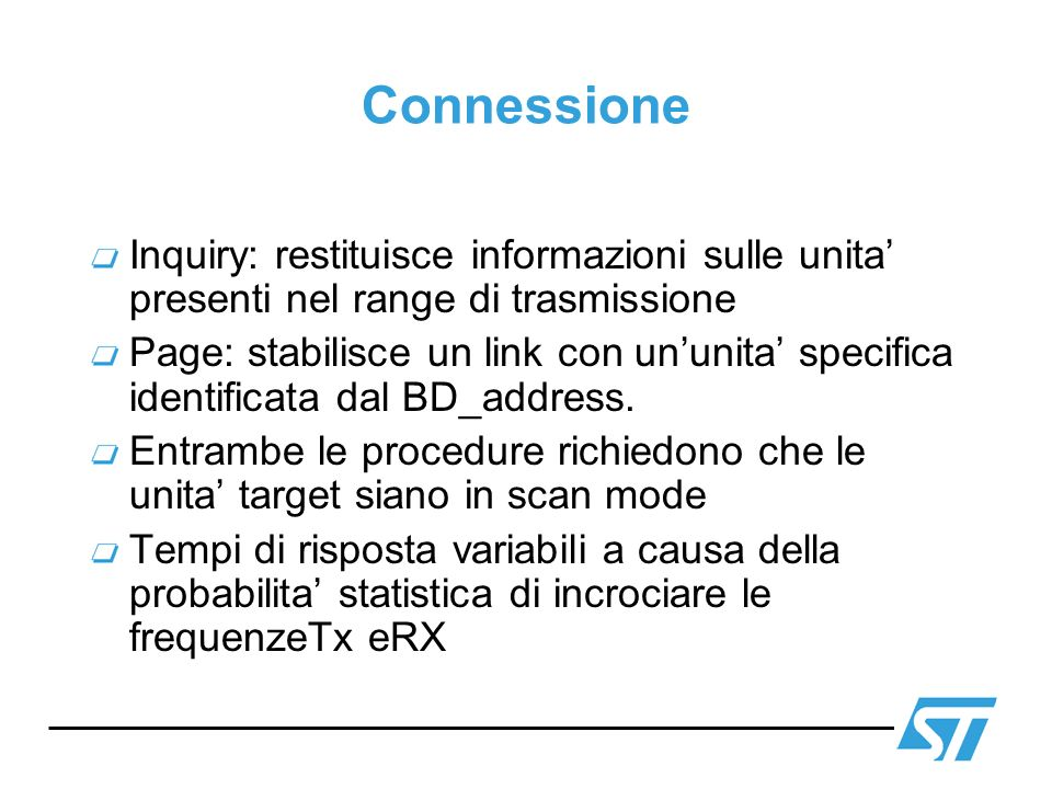 Connessione Inquiry: restituisce informazioni sulle unita' presenti nel range di trasmissione.