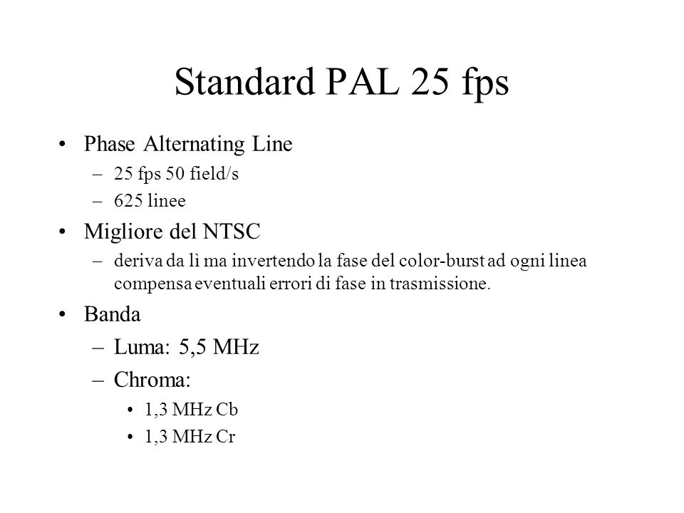 Standard PAL 25 fps Phase Alternating Line Migliore del NTSC Banda