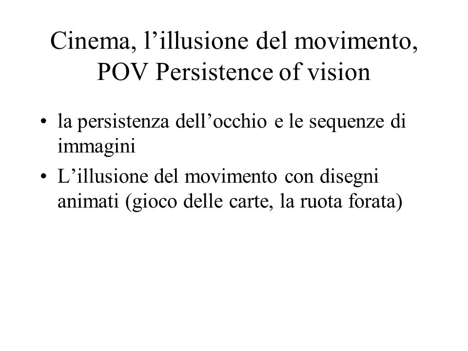 Cinema, l'illusione del movimento, POV Persistence of vision