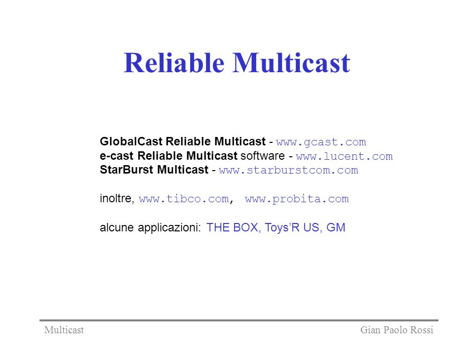Reliable Multicast GlobalCast Reliable Multicast - www.gcast.com