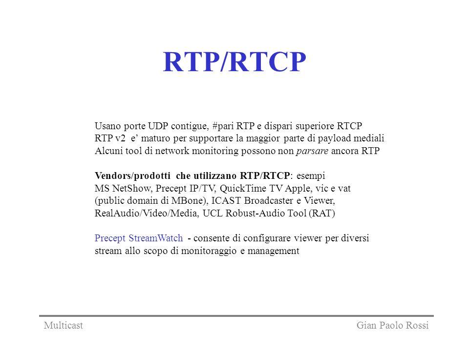 RTP/RTCP Usano porte UDP contigue, #pari RTP e dispari superiore RTCP