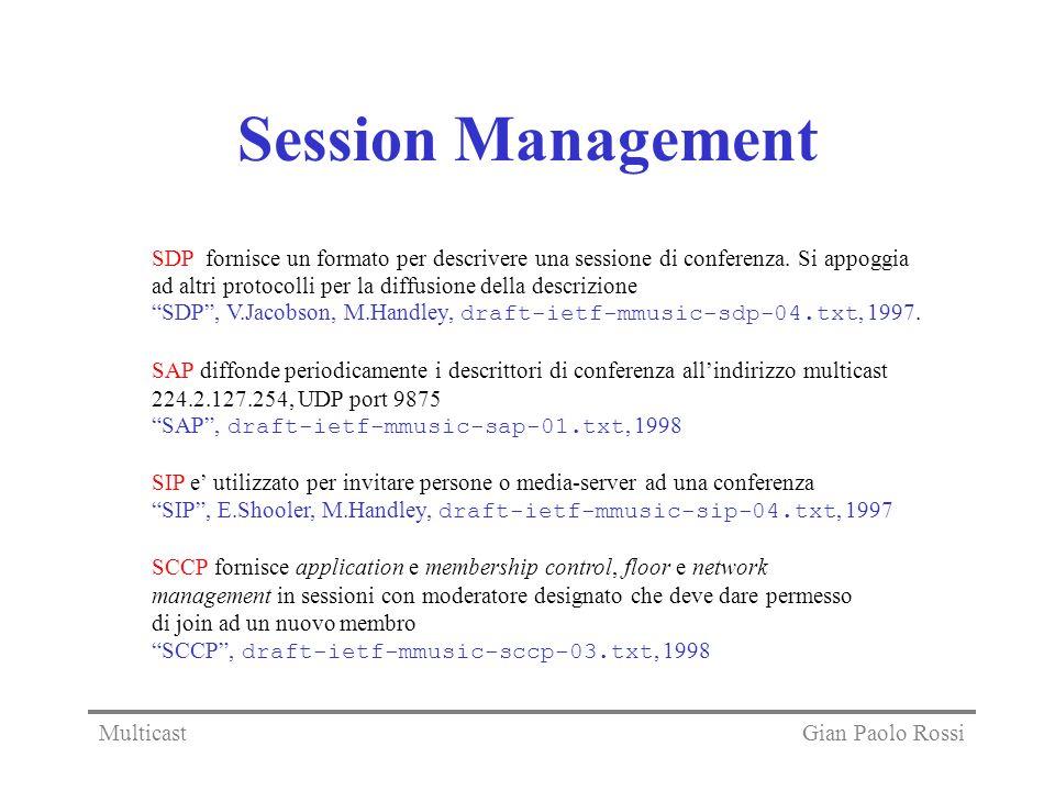 Session Management SDP fornisce un formato per descrivere una sessione di conferenza. Si appoggia.