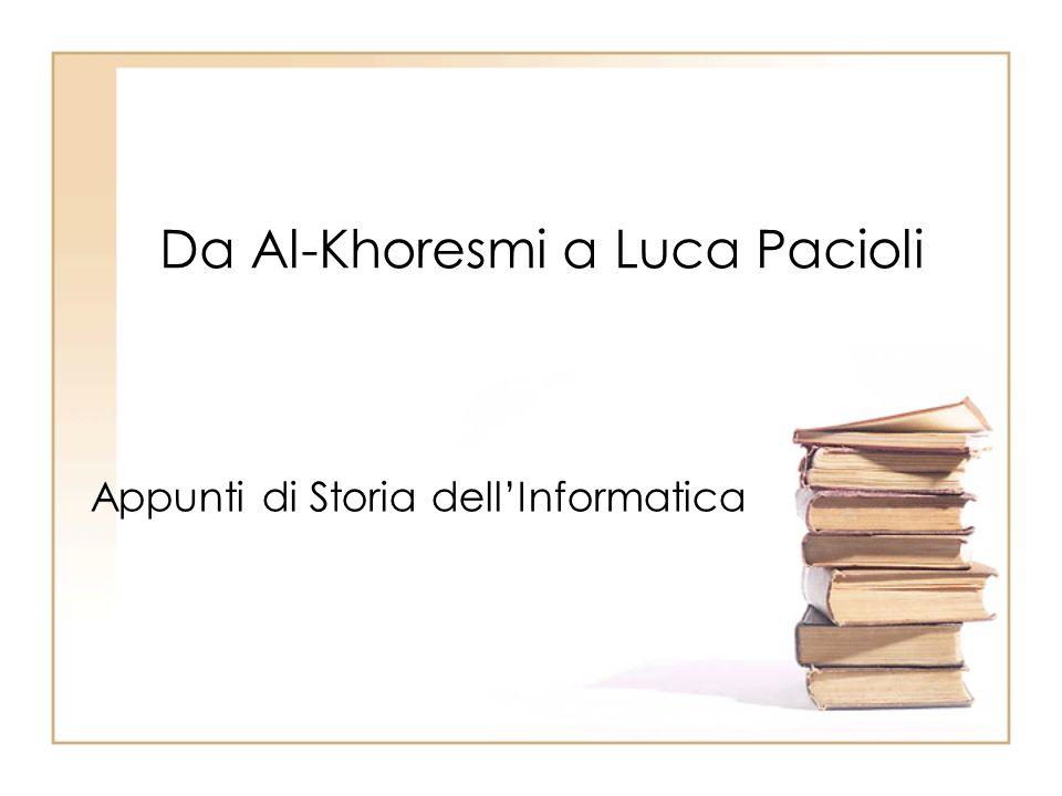 Da Al-Khoresmi a Luca Pacioli