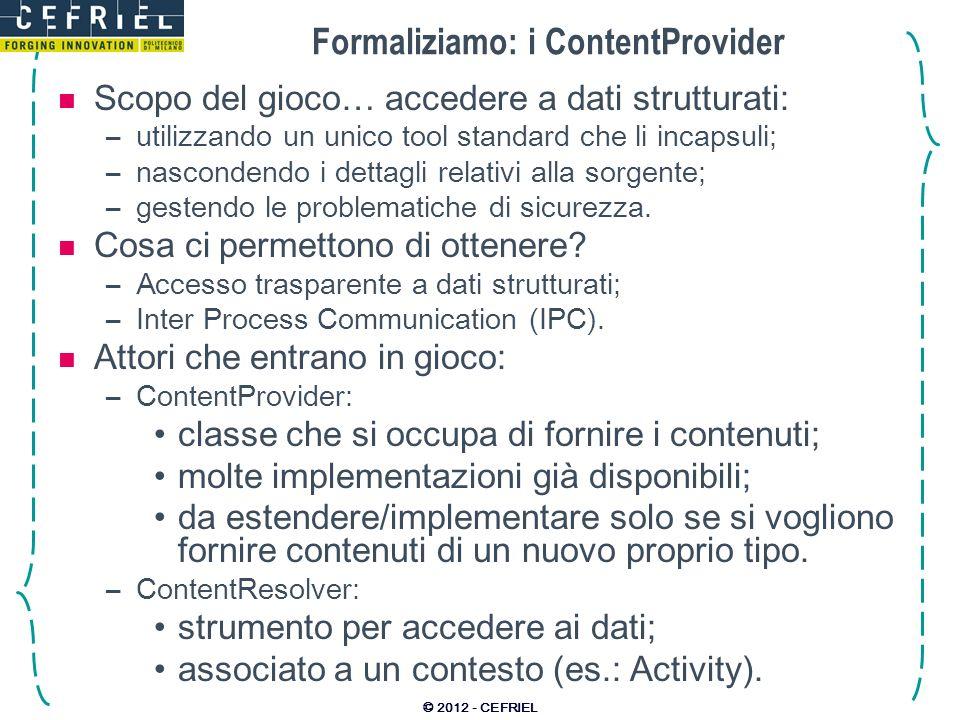 Formaliziamo: i ContentProvider