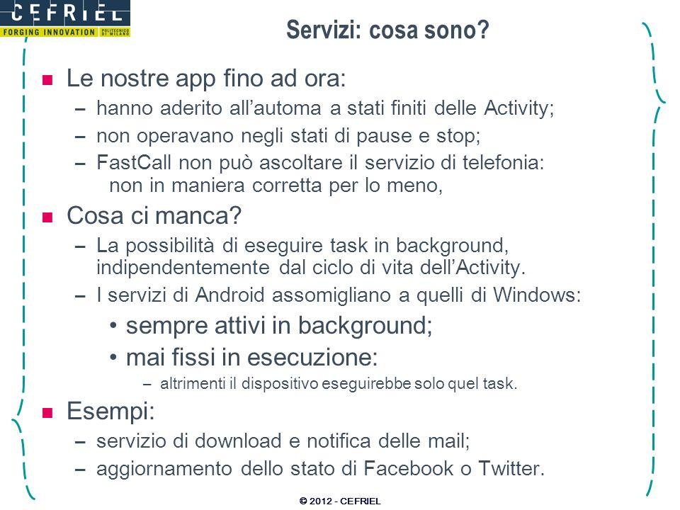 Servizi: cosa sono Le nostre app fino ad ora: Cosa ci manca