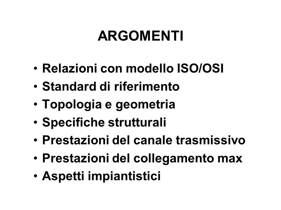 ARGOMENTI Relazioni con modello ISO/OSI Standard di riferimento