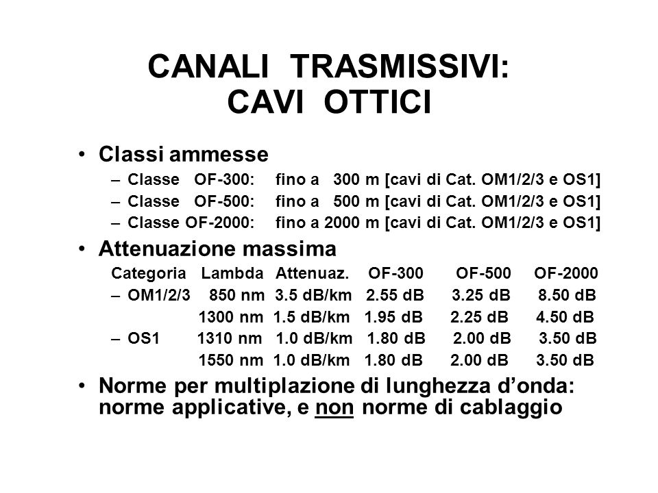 CANALI TRASMISSIVI: CAVI OTTICI