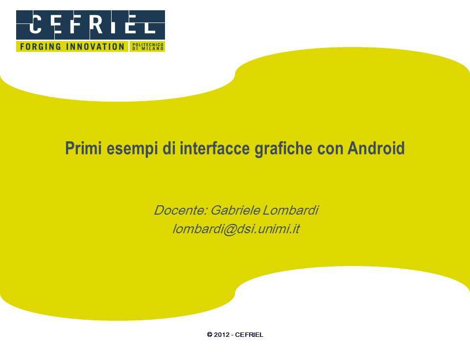 Primi esempi di interfacce grafiche con Android