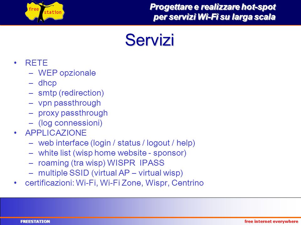 Servizi RETE WEP opzionale dhcp smtp (redirection) vpn passthrough