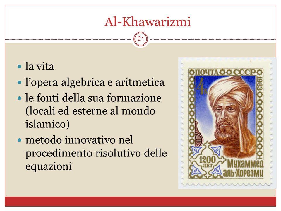 Al-Khawarizmi la vita l'opera algebrica e aritmetica