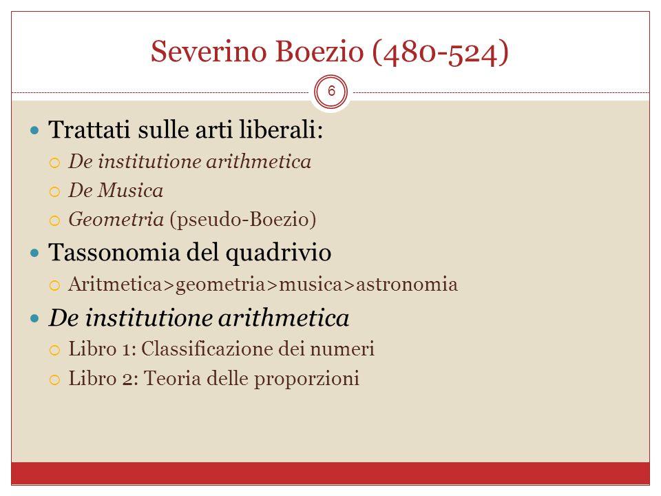 Severino Boezio (480-524) Trattati sulle arti liberali: