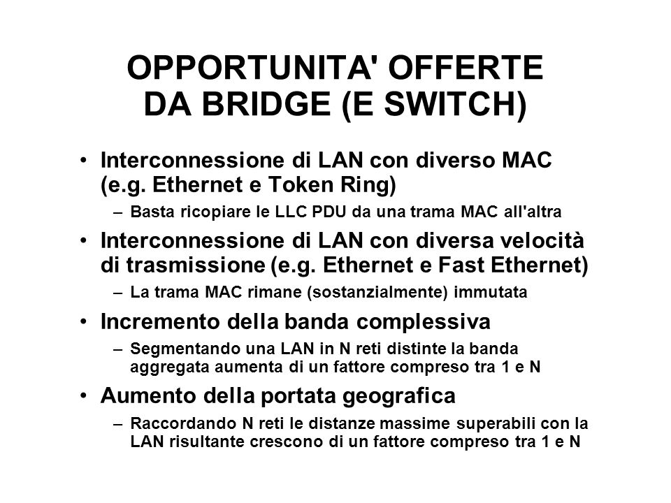 OPPORTUNITA OFFERTE DA BRIDGE (E SWITCH)
