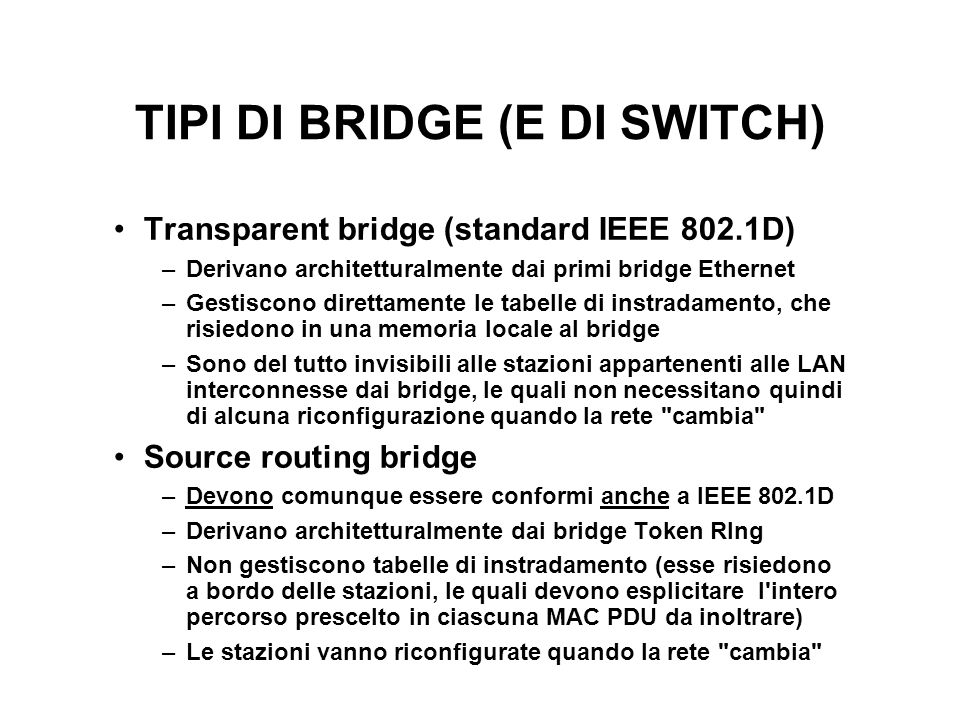 TIPI DI BRIDGE (E DI SWITCH)