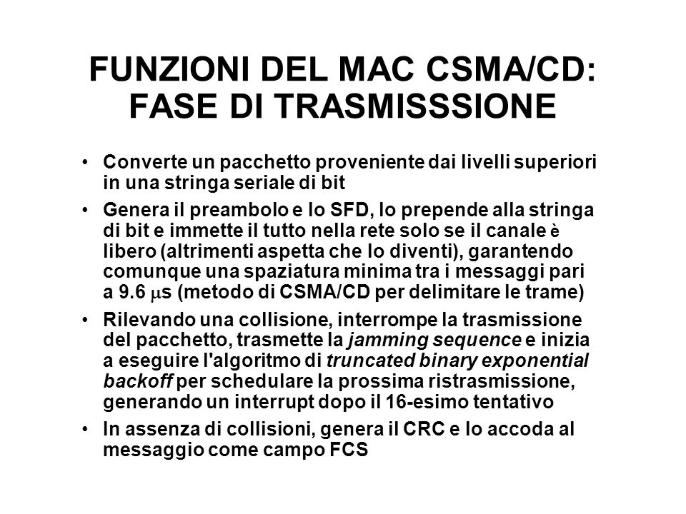 FUNZIONI DEL MAC CSMA/CD: FASE DI TRASMISSSIONE