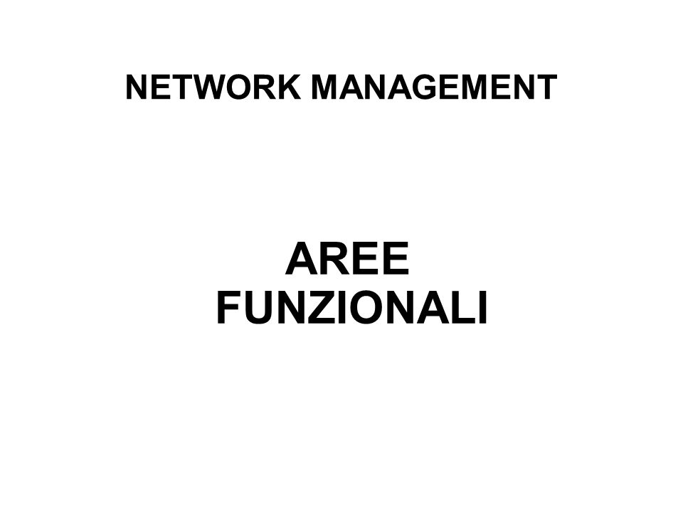 NETWORK MANAGEMENT AREE FUNZIONALI