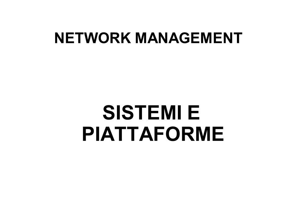NETWORK MANAGEMENT SISTEMI E PIATTAFORME