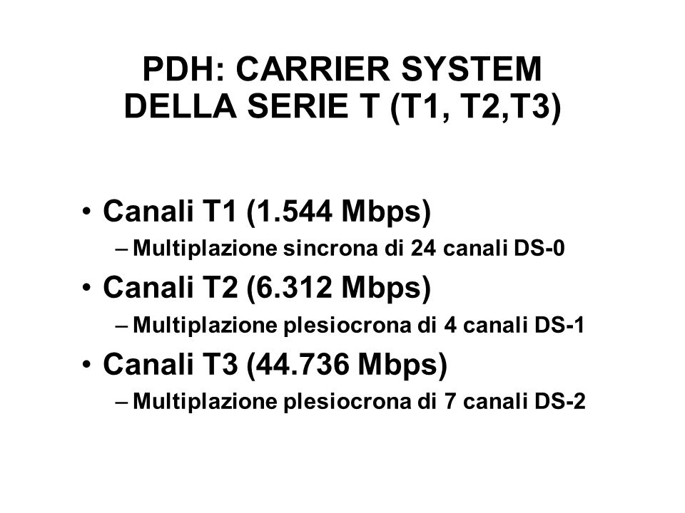 PDH: CARRIER SYSTEM DELLA SERIE T (T1, T2,T3)