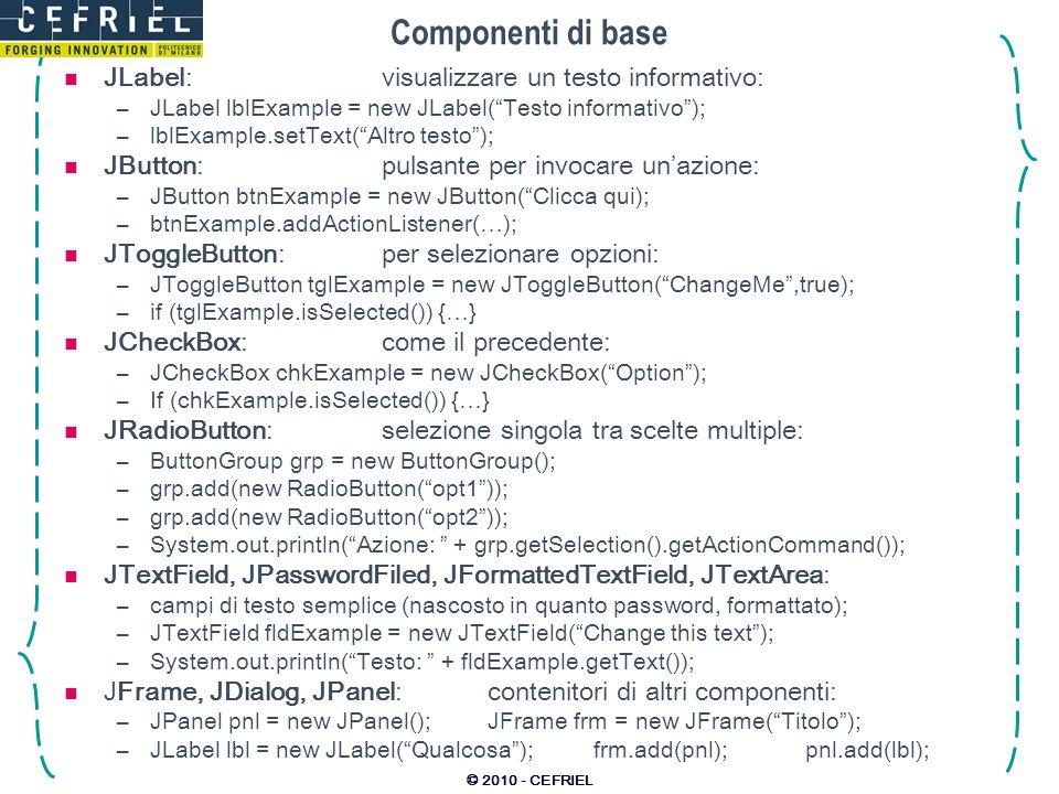 Componenti di base JLabel: visualizzare un testo informativo: