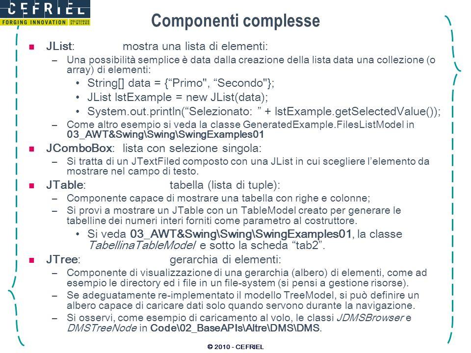 Componenti complesse JList: mostra una lista di elementi: