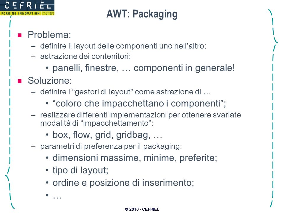 AWT: Packaging Problema: panelli, finestre, … componenti in generale!