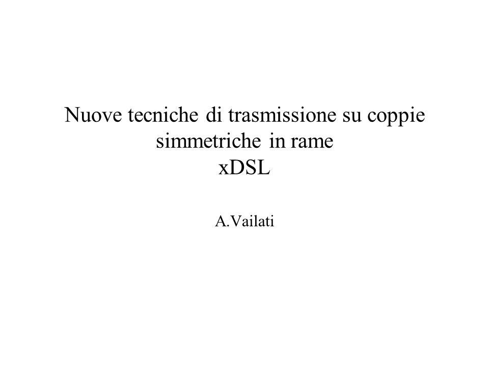 Nuove tecniche di trasmissione su coppie simmetriche in rame xDSL