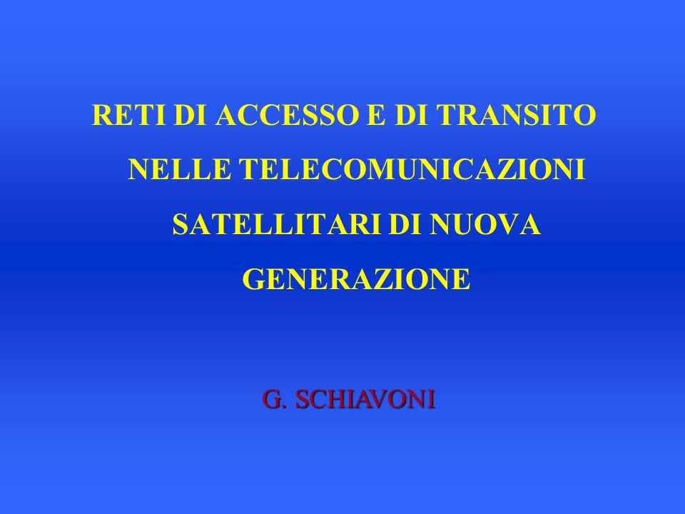 RETI DI ACCESSO E DI TRANSITO NELLE TELECOMUNICAZIONI SATELLITARI DI NUOVA GENERAZIONE