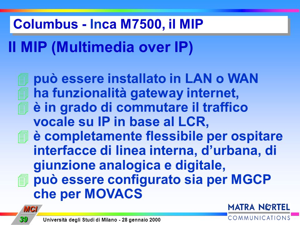 Il MIP (Multimedia over IP)