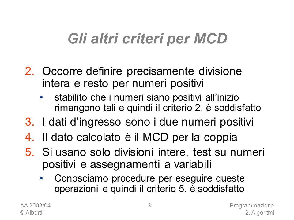 Gli altri criteri per MCD