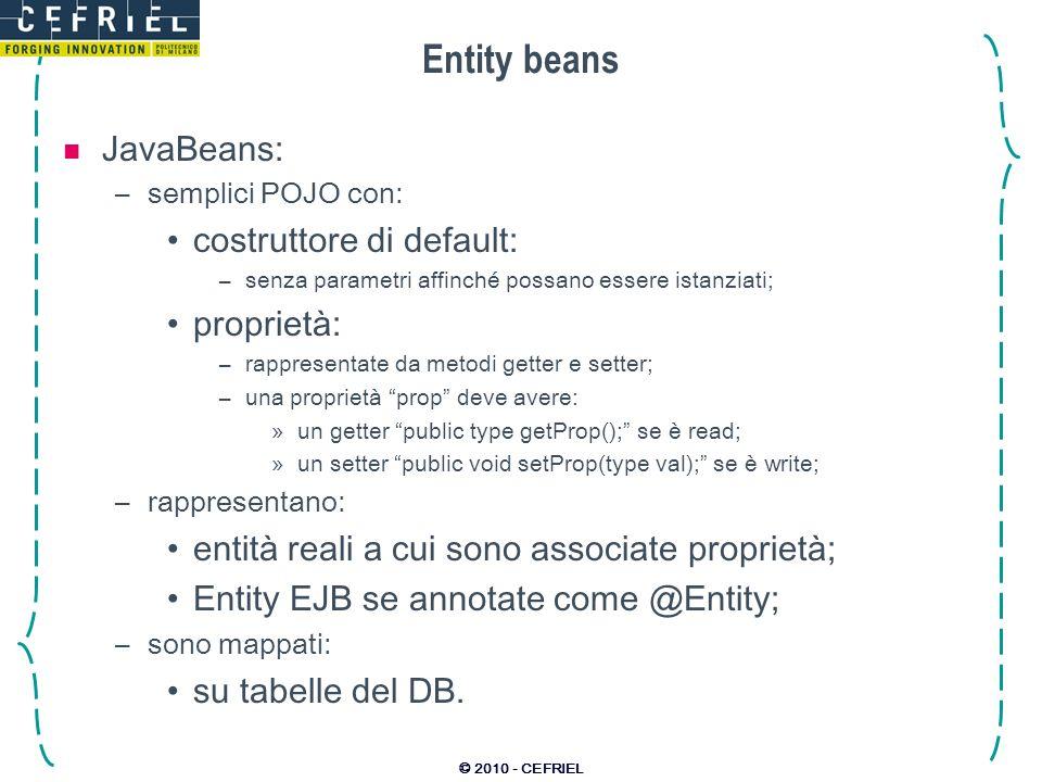 Entity beans JavaBeans: costruttore di default: proprietà: